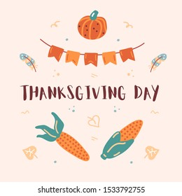 Thanksgiving day print. Hand drawn card. Vector illustration with pumpkin, corn, flags, leaves and feather. Design elements. Vector clipart.