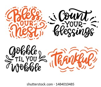 Thanksgiving hand drawn lettering set. Thankful, Bless our nest, Gobble til you wobble, Count your blessings. Autumn greeting card, planner stickers, isolated on white background. Vector illustration