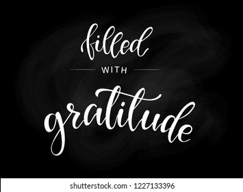 Thanksgiving quotation 'filled with gratitude' on a chalkboard background. Poster, banner, postcard, print, greeting card design ideas and template. Vector illustration EPS 10