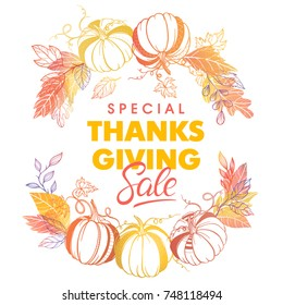 Thanksgiving special sale banner.Hand drawn lettering with leaves in fall colors.Sale season card perfect for prints, flyers,banners, promotion,special offer and more. Vector thanksgiving promotion.