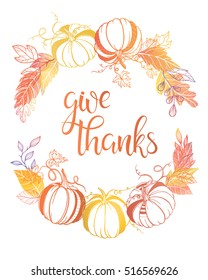 Thanksgiving typography.Give thanks - Hand painted lettering with stylized pumpkins and leaves in fall colors perfect for Thanksgiving Day.Thanksgiving design for cards, prints, invitations and more.