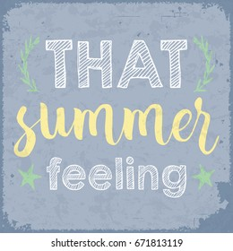 That summer feeling. Vintage styled summer theme poster. Promotional, retail, travel, and inspirational use potential.