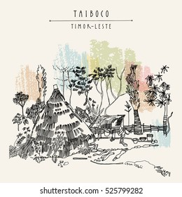 Thatched house in a remote village of Taiboco, Oecussi enclave, Timor-Leste (East Timor), Southeast Asia. Vintage hand drawn touristic postcard, poster, calendar or travel book illustration. Vector