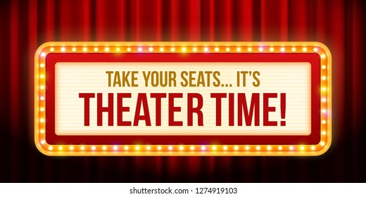"""Theater time"" light sign. Retro banner, vintage billboard or bright signboard with illumination. Marquee signage with red Stage Curtain background."