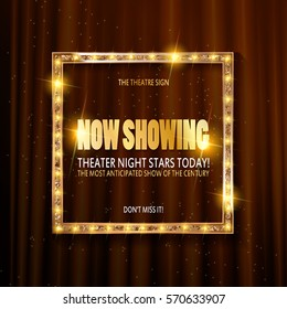theatre billboard now showing. Vector sign for theater with lights. Shiny banner decoration curtains.