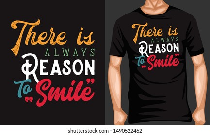 there is always reason to smile lettering quotes. inspiration and motivational typography quotes for t-shirt and poster design illustration - vector