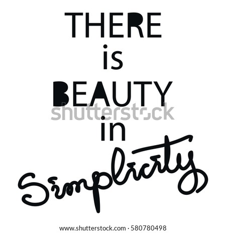 There Beauty Simplicity Lettering Quotes Motivation Stock Vector
