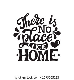 There is no place like home. Inspirational hand drawn lettering typography quote. For posters, home decor, housewarming, pillows. Vector calligraphy