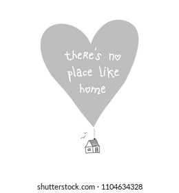 There is no place like home quote card. Can be used as placard, template, poster, banner, card, etc.