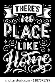 There is no place like home hand drawn lettering quote. Inspiration and positive calligraphic black and white poster, decorated with ribbon banner. Vector illustration