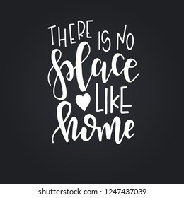 There is no place like home Hand drawn typography poster. Conceptual handwritten phrase Home and Family T shirt hand lettered calligraphic design. Inspirational vector