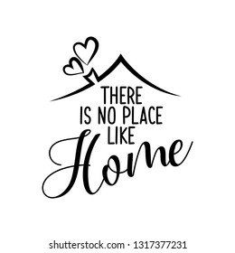 There is no place like Home - Typography poster. Handmade lettering print. Vector vintage illustration with house hood and lovely heart and incense chimney.