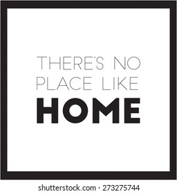 There is no place like home vector poster