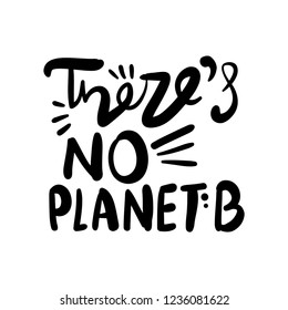 There is no planet B text, save earth with saving energy and with less waste concept design element