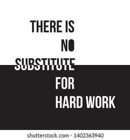 There is no substitute for hard work vector illustrarton. Vector background