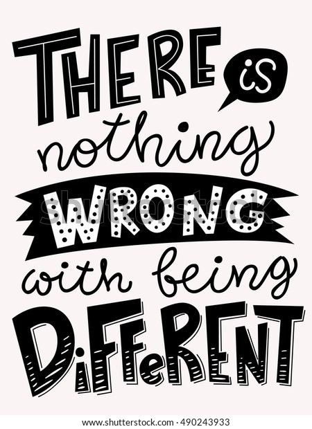 There is nothing wrong with being different. Motivational poster. Cool motivational lettering. Vintage style poster. Paper style lettering design.