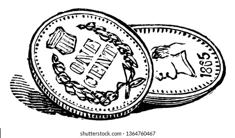 There are one dollar; it is showing both parts of Pennies. Head and tail showing are there, vintage line drawing or engraving illustration.