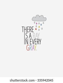 There Is A Ray In Every Gray, Motivational Print, Rainbow Print, Minimalist Background, Vector Illustration, Home Decor