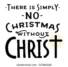 There is Simply No Christmas without Christ Typography Design Poster with Design Ornaments