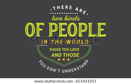 There Two Kinds People World Those Stock Vector Royalty Free