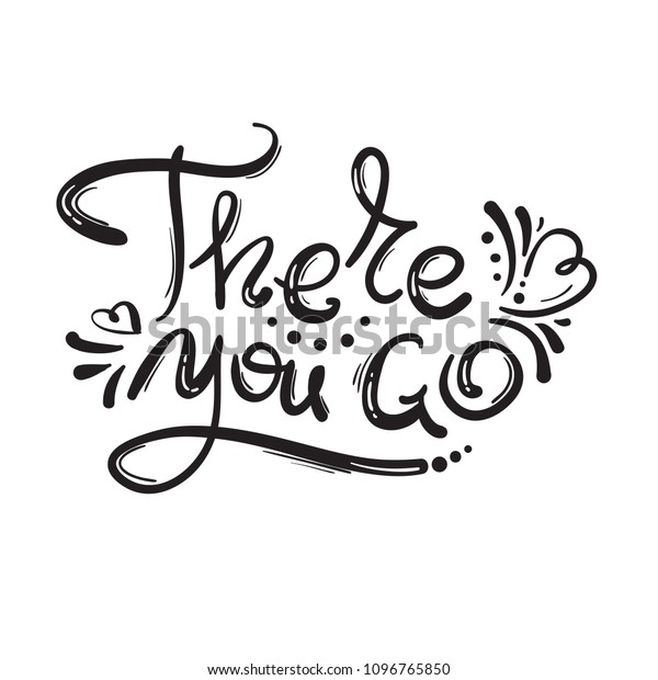 There You Go Handwritten Motivational Quote Stock Vector (Royalty Free)  1096765850