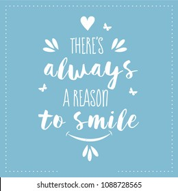 There's alway a reason to smile