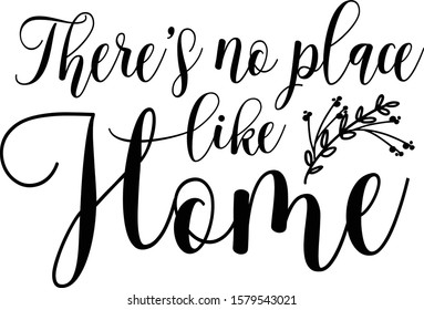 There's No Place Like Home Home Vector Template. Lovely Quote for Printings: Wall Decor or Interiors, Cards, Shirts, Cushions, etc.