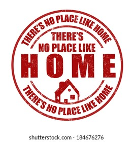 There's no place like home grunge rubber stamp on white, vector illustration