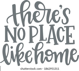 there's no place like home logo sign inspirational quotes and motivational typography art lettering composition design