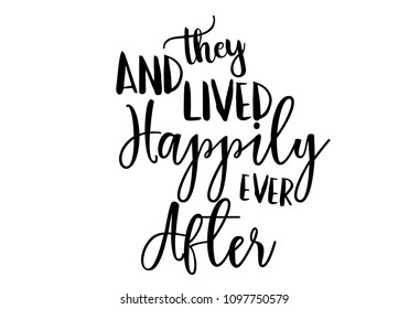 And They lived Happily Ever After vector typography design on white background, for wedding.