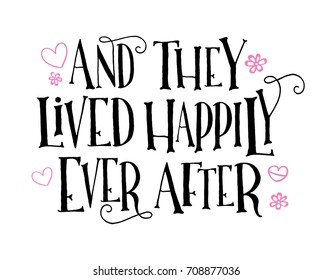And They lived Happily Ever After vector typography design with star and heart icons on white background