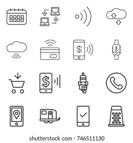thin line icon set : calendar, notebook connect, wireless, cloude service, cloud, tap to pay, phone, smart watch, add cart, mobile, spark plug, location, trailer, checking, grater