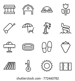 Thin line icon set : market, barn, dome house, perishable, suitcase, lounger, palm, aquapark, restaurant, inflatable pool, slippers, berry, field, thermometer, sun, clean window