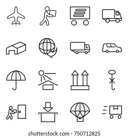 thin line icon set : plane, courier, delivery, warehouse, shipping, car, dry cargo, sun potection, top sign, do not hook, package, parachute, fast deliver