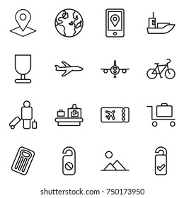 thin line icon set : pointer, globe, mobile location, sea shipping, fragile, plane, bike, passenger, baggage checking, ticket, trolley, inflatable mattress, do not distrub, landscape, please clean