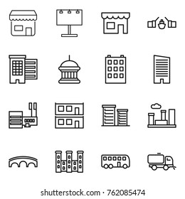 Thin line icon set : shop, billboard, drawbridge, houses, goverment house, building, skyscraper, mall, modular, district, city, bridge, palace, bus, sweeper