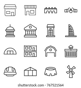Thin line icon set : shop, bridge, drawbridge, goverment house, library, building, skyscraper, hangare, modular, barn, university, helmet, greenhouse, stadium, windmill