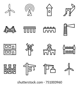thin line icon set : windmill, antenna, tower, greate wall, bridge, lighthouse, modular house, fort, gothic architecture, palace, crane, loading