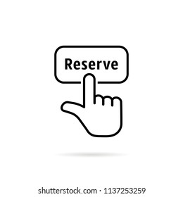thin line reserve button with black hand. flat outline trend modern logotype graphic design isolated on white background. concept of pre order booking luxury hotel or reserved room in hostel or motel