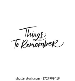 THINGS TO REMEMBER. MENTAL HEALTH. VECTOR HAND LETTERING TYPOGRAPHY. TYPO