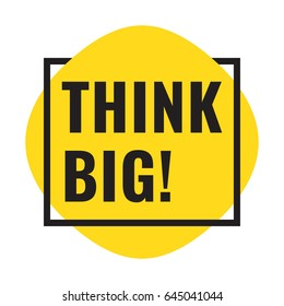 Think big! Badge icon. Flat vector illustration on white background.