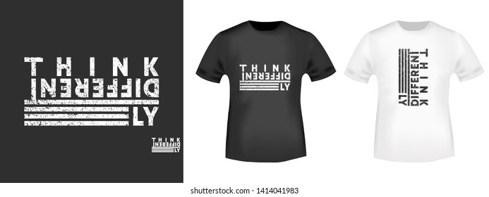 Think differently t-shirt print for t shirts applique, fashion slogan, badge, label clothing, jeans, and casual wear. Vector illustration.