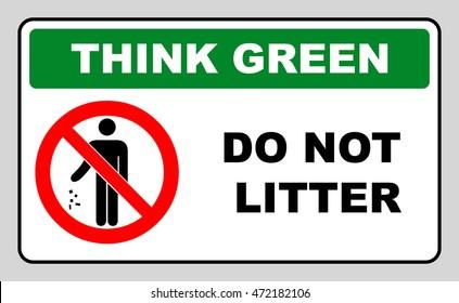 Think green concept, do not litter symbol. vector illustration