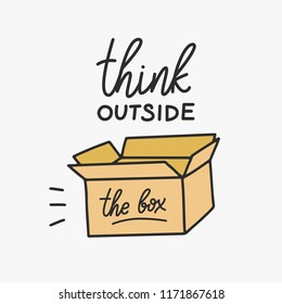 Think outside the box. Inspirational and motivational phrase. Hand drawn lettering script. Inspirational phrase. Inspiring hand lettered quote for wall poster or mood board.