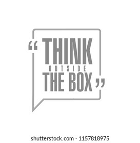 think outside the box line quote message concept isolated over a white background