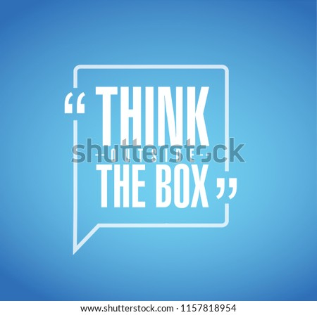 think outside the box line quote message concept isolated over a blue background