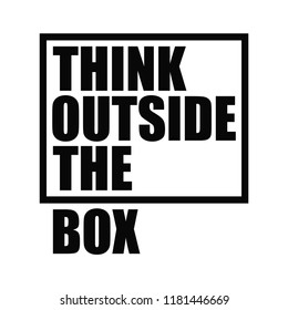 Think outside the box. Motivational quote. Vector background for poster, postcard, print. Typography concept
