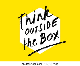 Think outside the box quote lettering. Calligraphy inspiration graphic design. Hand written postcard. Trendy simple vector sign.