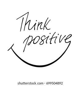 Think positive inspirational phrase. Vector illustration.