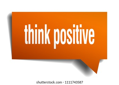 think positive orange 3d square isolated speech bubble